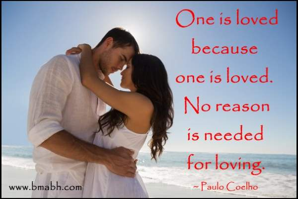 short-cute-love-quotes-by-Paulo-CoelhoOne is loved because one is loved. No reason is needed for loving